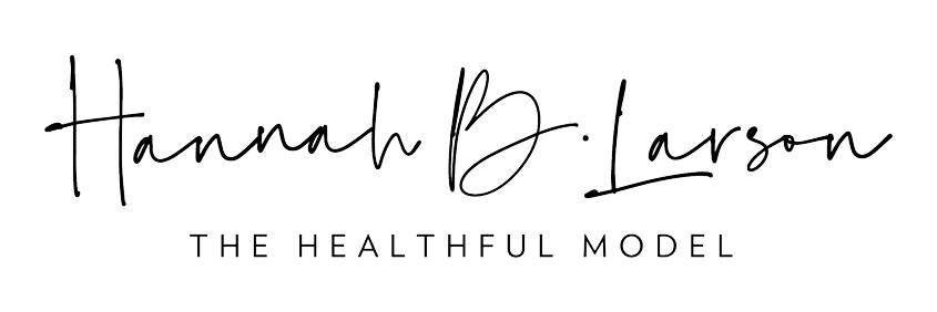 Hannah Larson – The Healthful Model – Seattle Wellness, Health, Beauty and Fashion Blogger