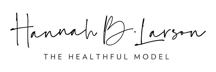 Hannah Larson – The Healthful Model – Seattle Wellness, Health, Beauty and Fashion Blogger