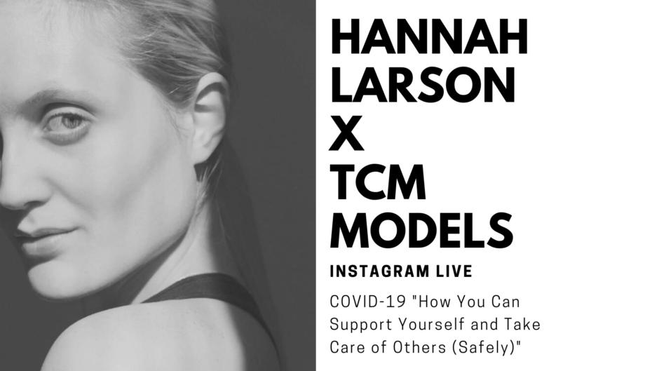 Instagram Live: TCM Models x Hannah Larson - COVID-19
